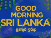Good Morning Sri Lanka