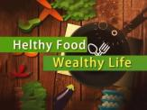 Helthy Food Wealthy Life