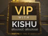VIP with Kishu